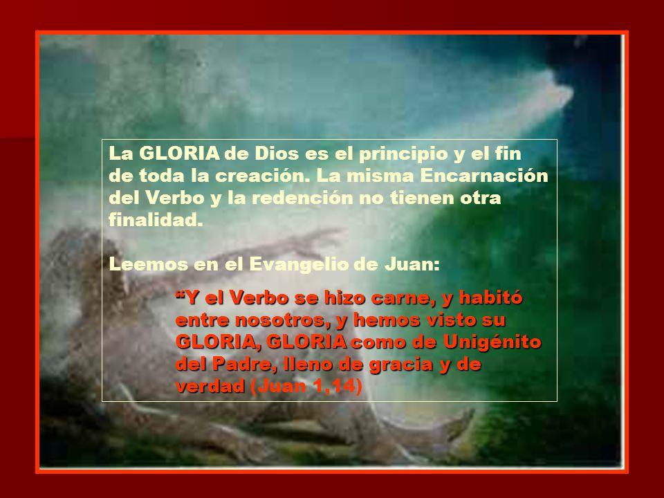 La GLORIA de Dios es el principio y el fin de toda la creación