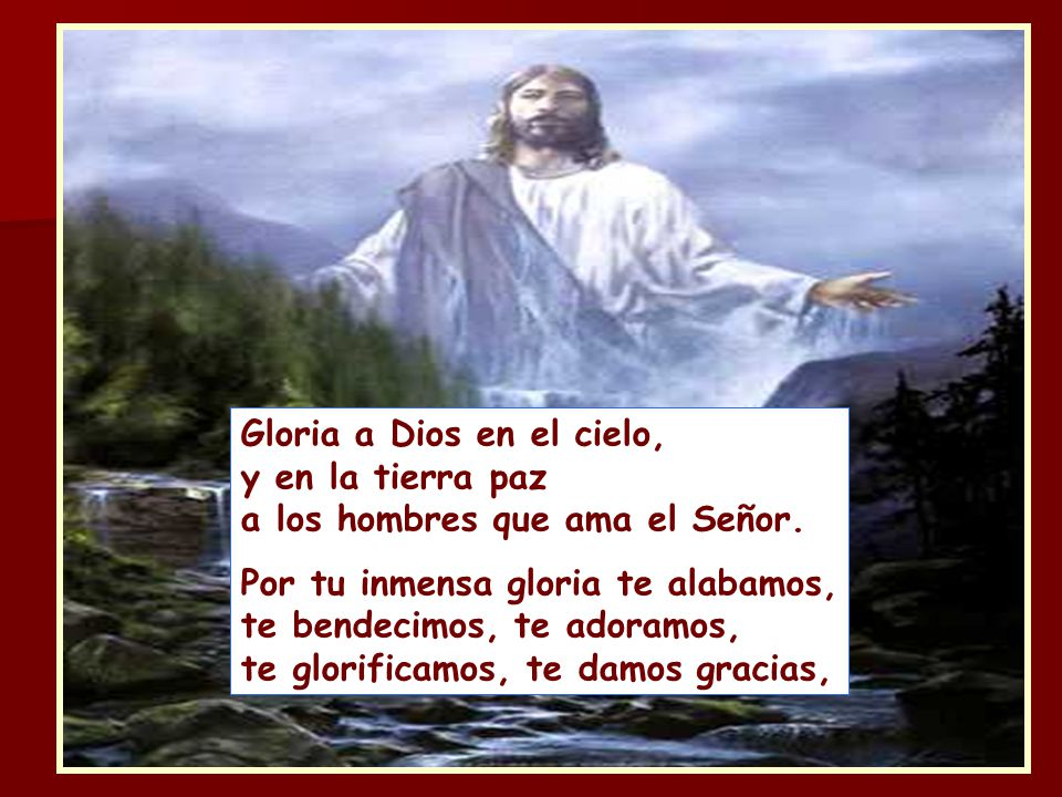 Gloria a Dios en el cielo, y en la tierra paz