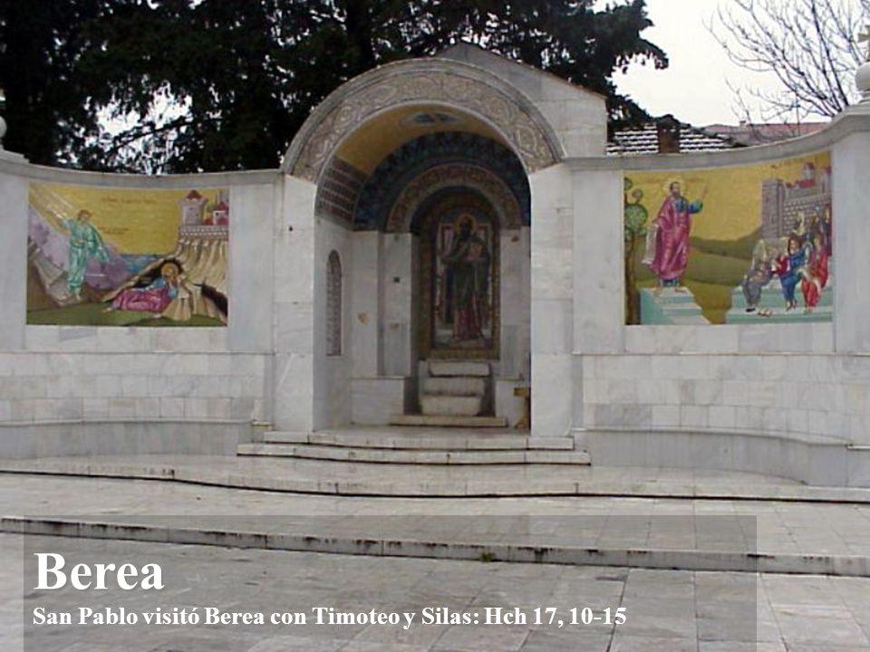 Berea San Pablo visitó Berea con Timoteo y Silas: Hch 17, 10-15