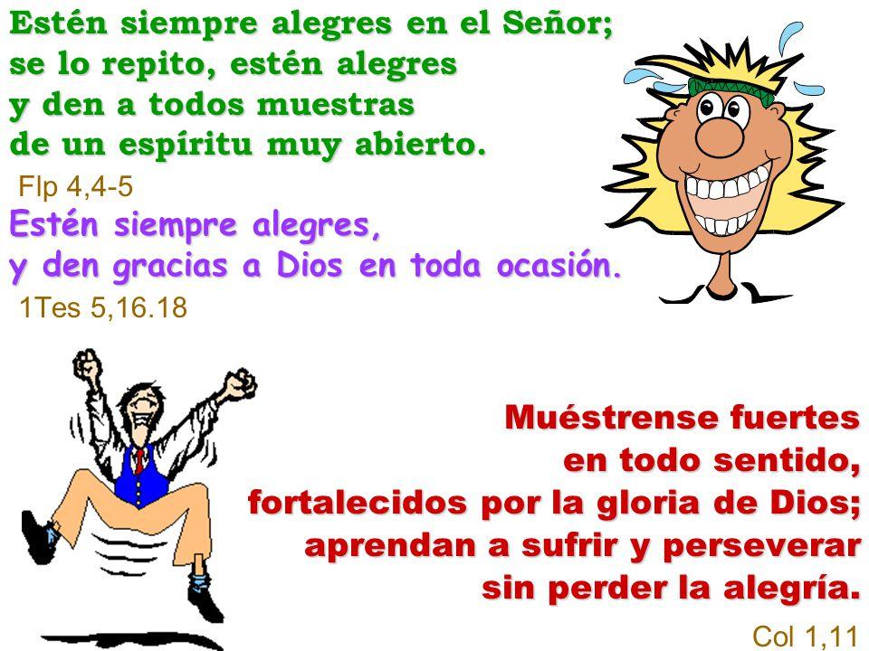 fortalecidos por la gloria de Dios; aprendan a sufrir y perseverar