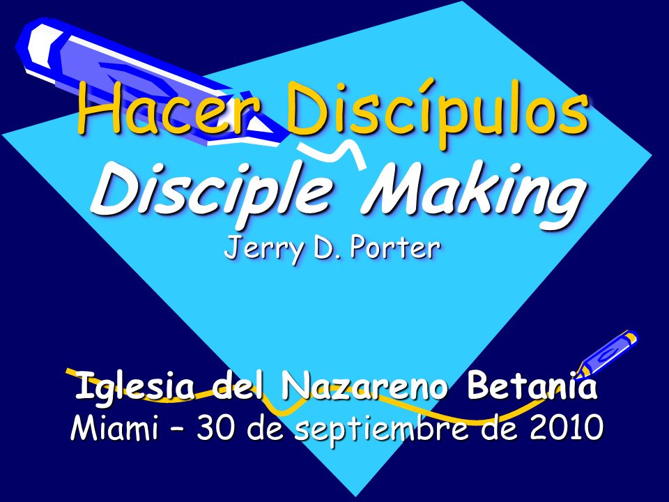 Hacer Discípulos Disciple Making Jerry D. Porter