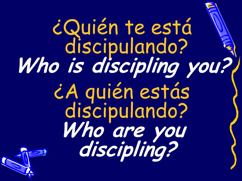 Who is discipling you Who are you discipling