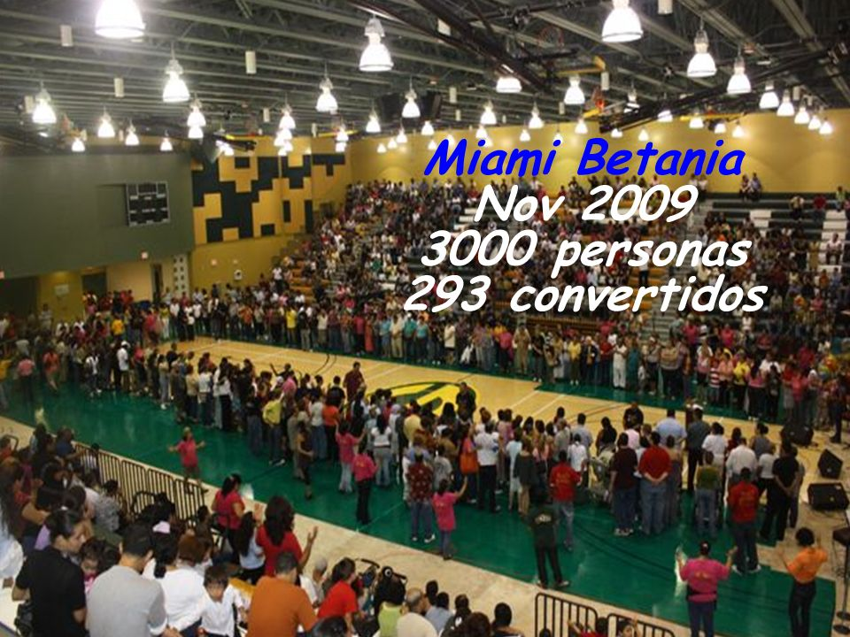 Miami Betania Nov 2009 3000 personas 293 convertidos