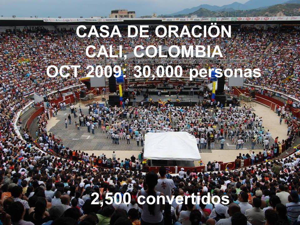CASA DE ORACIÖN CALI, COLOMBIA OCT 2009: 30,000 personas 2,500 convertidos