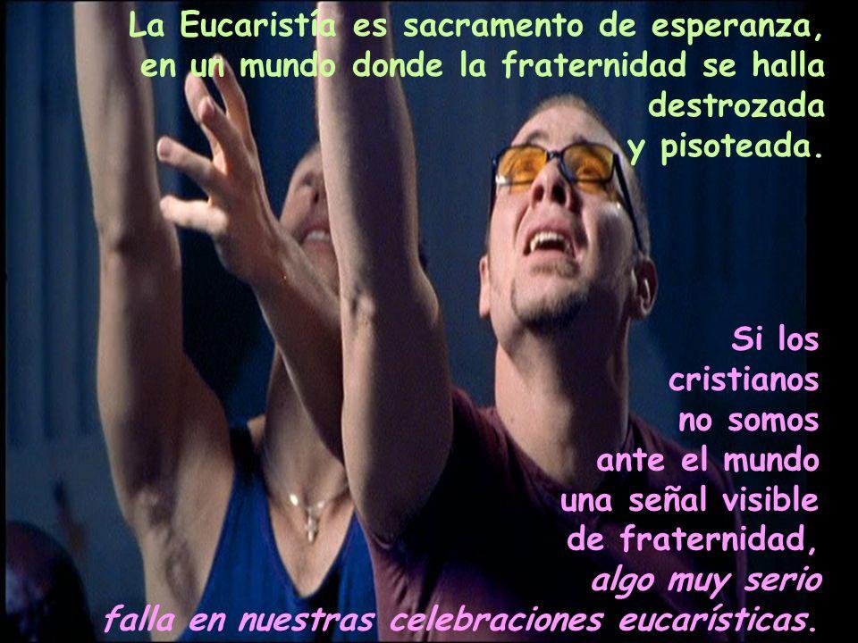 La Eucaristía es sacramento de esperanza,