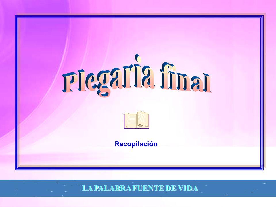 Plegaria final Recopilación LA PALABRA FUENTE DE VIDA