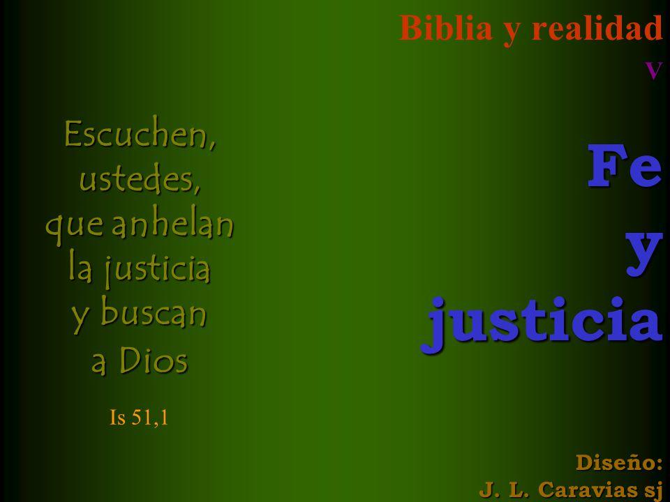 Escuchen, ustedes, que anhelan la justicia y buscan a Dios Is 51,1