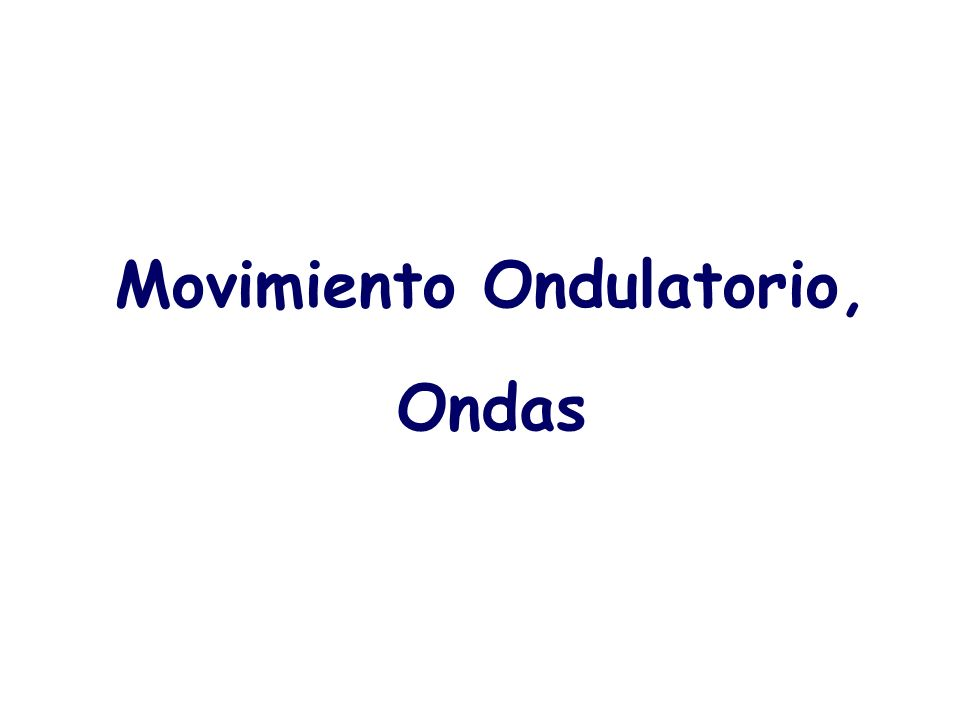 Movimiento Ondulatorio, Ondas