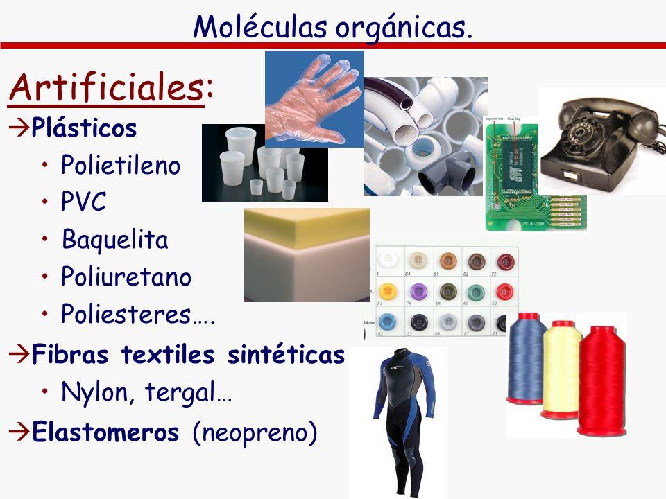 Artificiales: Moléculas orgánicas. Plásticos Polietileno PVC Baquelita