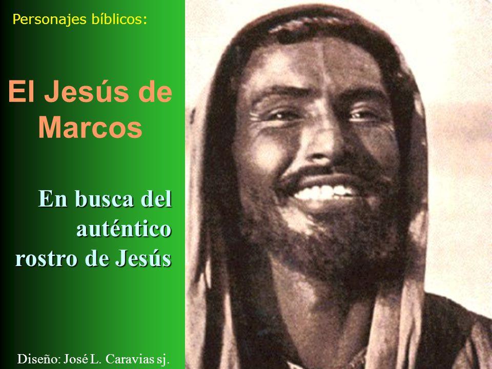 El Jesús de Marcos En busca del auténtico rostro de Jesús