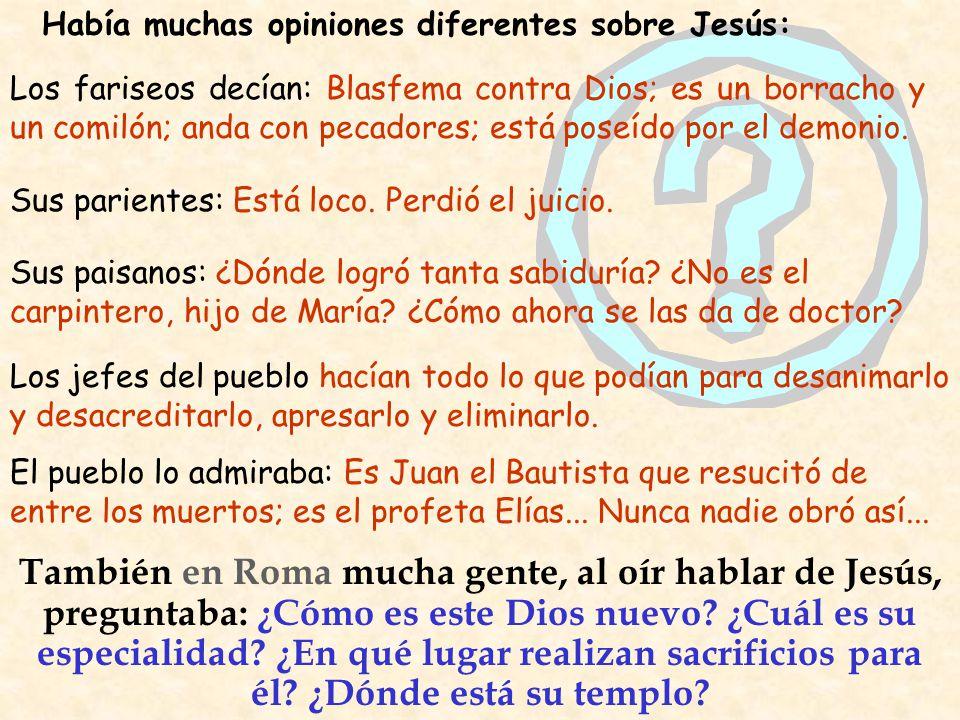 Había muchas opiniones diferentes sobre Jesús: