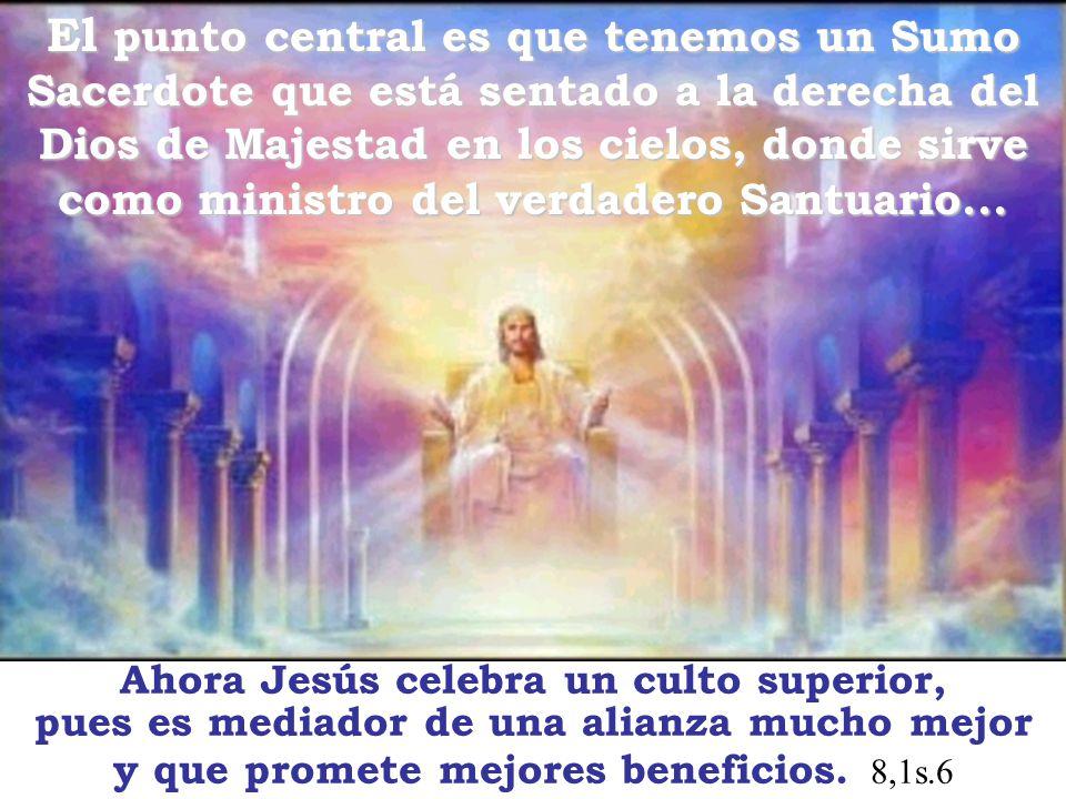 El punto central es que tenemos un Sumo Sacerdote que está sentado a la derecha del Dios de Majestad en los cielos, donde sirve como ministro del verdadero Santuario...