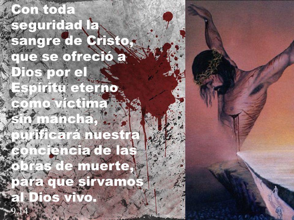 Con toda seguridad la sangre de Cristo, que se ofreció a Dios por el