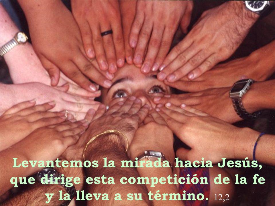 Levantemos la mirada hacia Jesús, que dirige esta competición de la fe