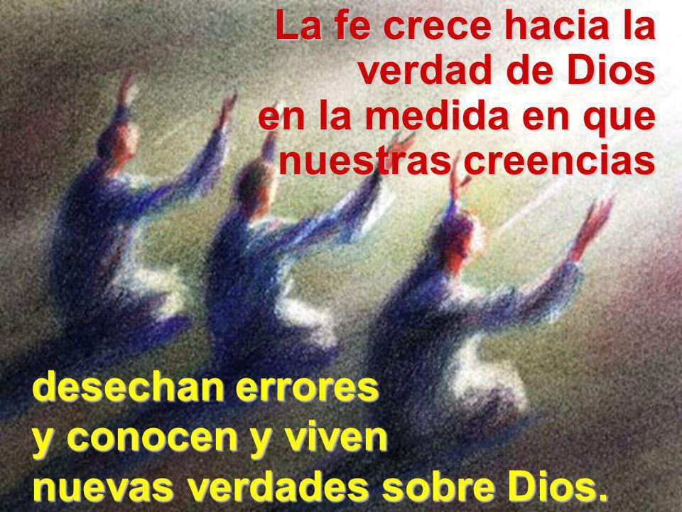 La fe crece hacia la verdad de Dios