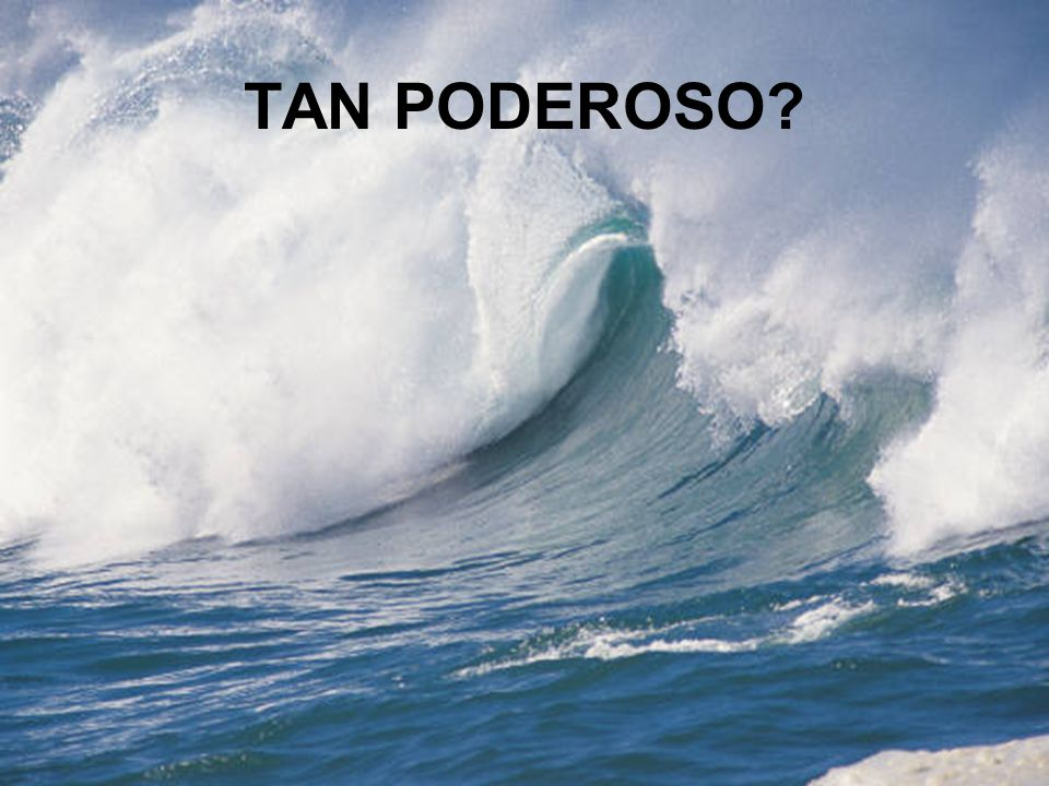 TAN PODEROSO