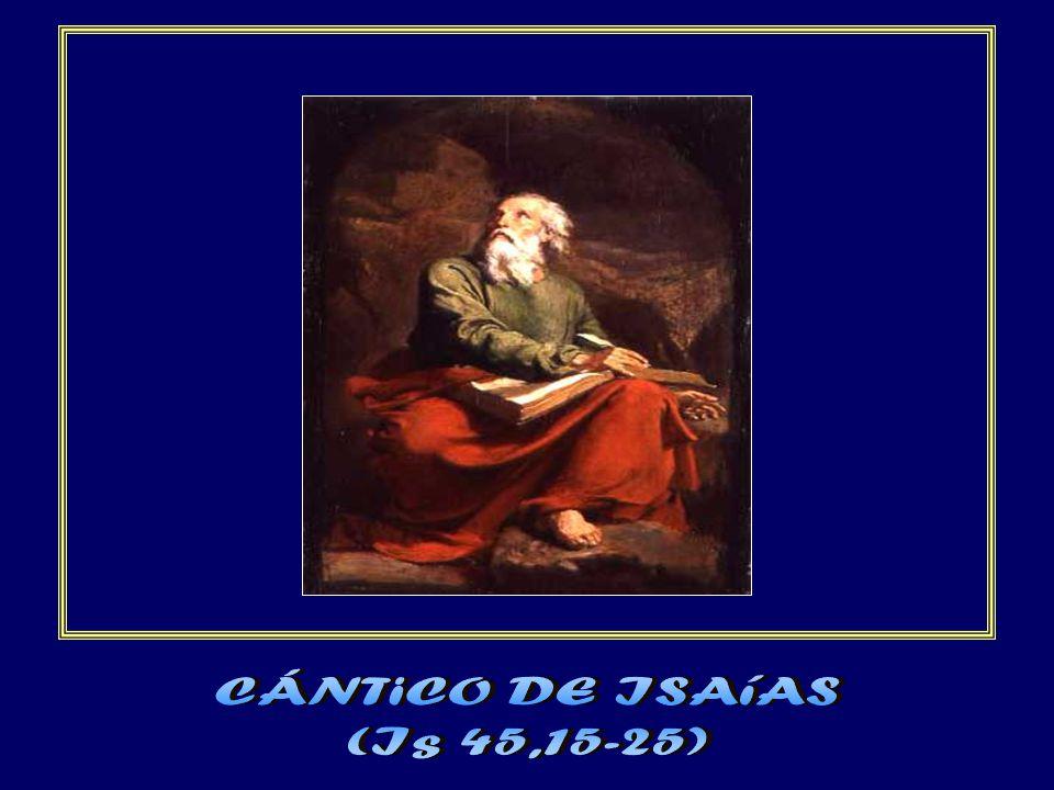 CÁNTiCO DE ISAíAS (Is 45,15-25)