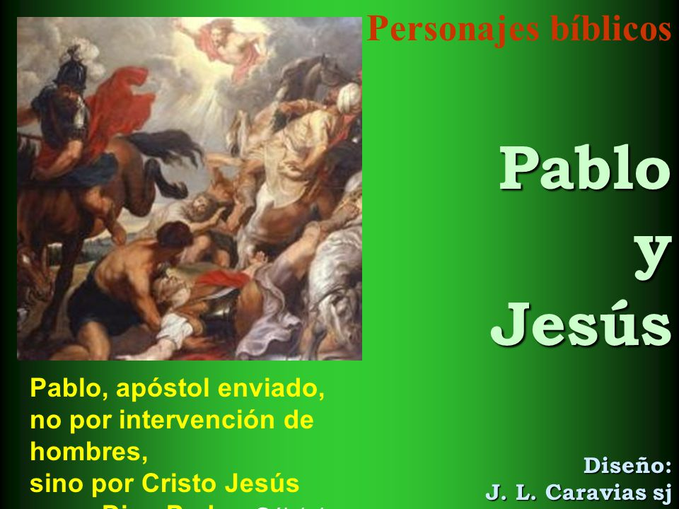 Personajes bíblicos Pablo y Jesús Diseño: J. L. Caravias sj