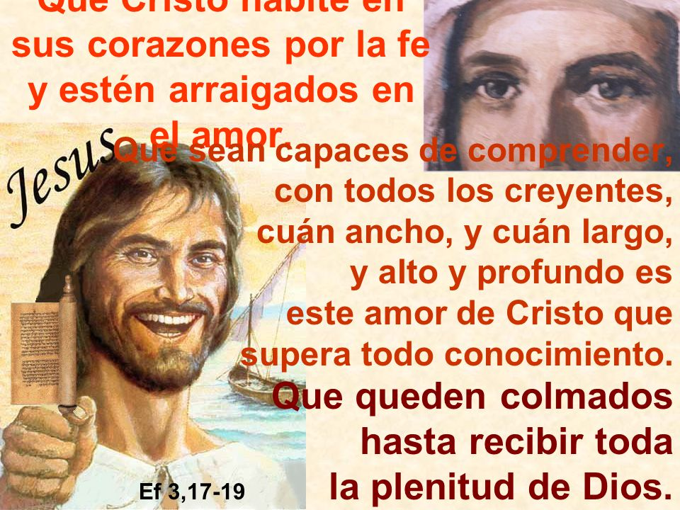 Que Cristo habite en sus corazones por la fe y estén arraigados en el amor.