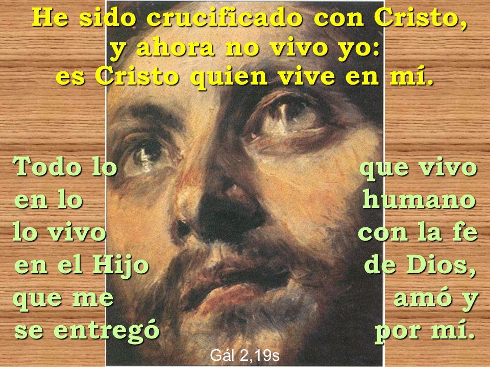 en lo humano lo vivo con la fe en el Hijo de Dios, que me amó y