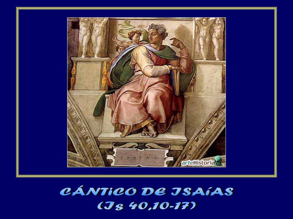 CÁNTiCO DE ISAíAS (Is 40,10-17)