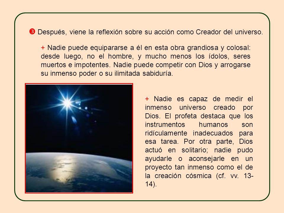 Después, viene la reflexión sobre su acción como Creador del universo.