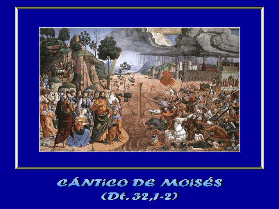 CÁNTiCO DE MOiSÉS (Dt. 32,1-2)