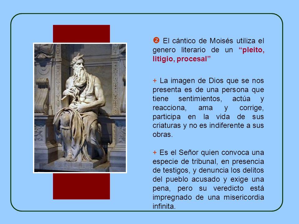  El cántico de Moisés utiliza el genero literario de un pleito, litigio, procesal