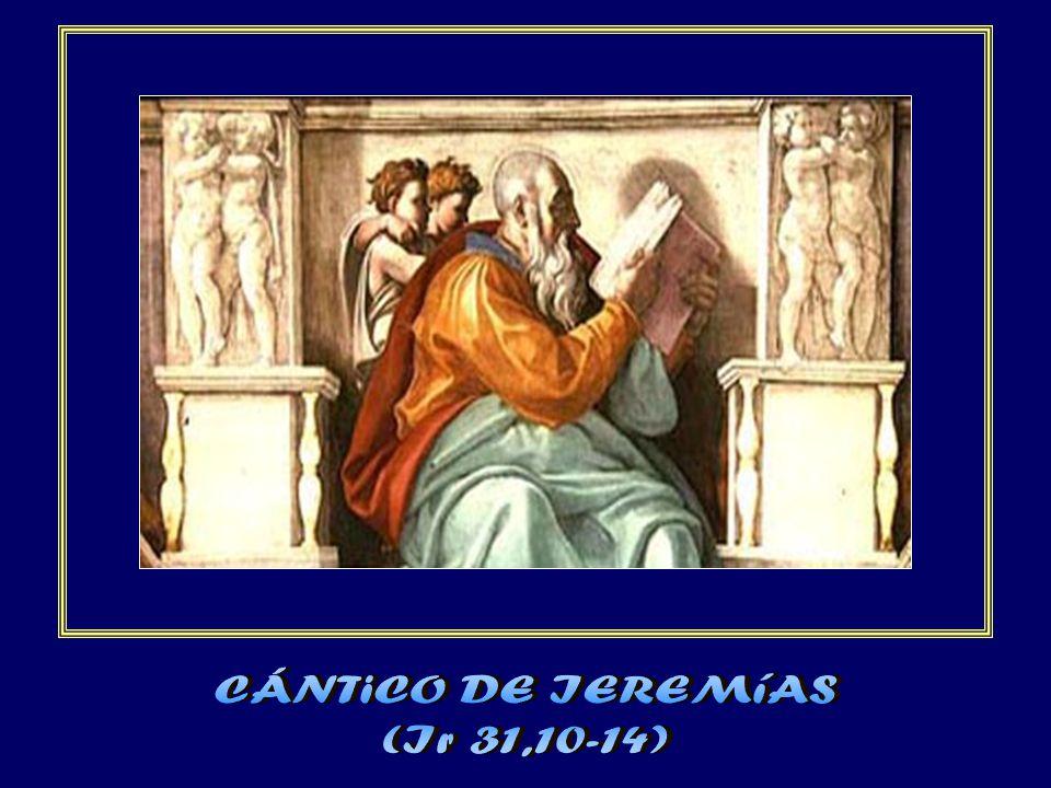 CÁNTiCO DE IEREMíAS (Ir 31,10-14)