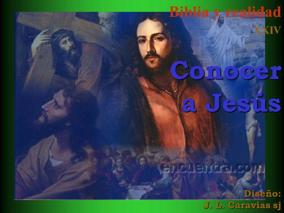 Biblia y realidad XXIV Conocer a Jesús Diseño: J. L. Caravias sj