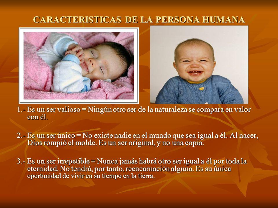CARACTERISTICAS DE LA PERSONA HUMANA