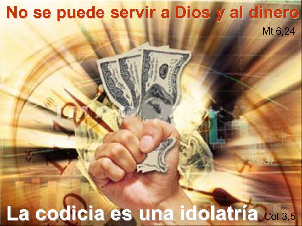 La codicia es una idolatría Col 3,5