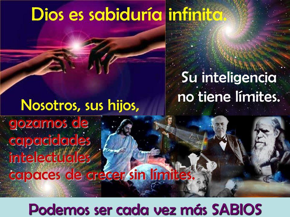 Dios es sabiduría infinita.