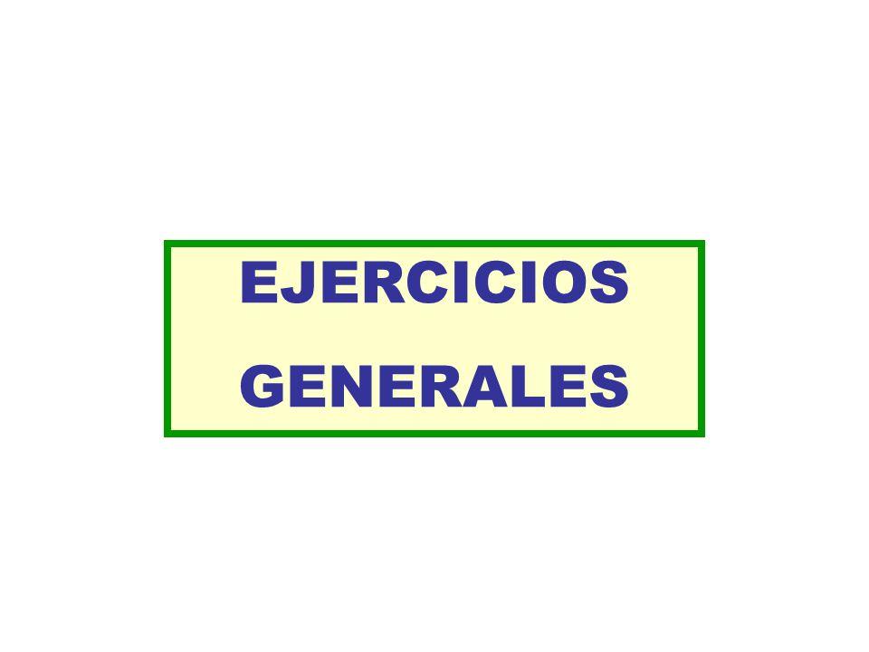 EJERCICIOS GENERALES