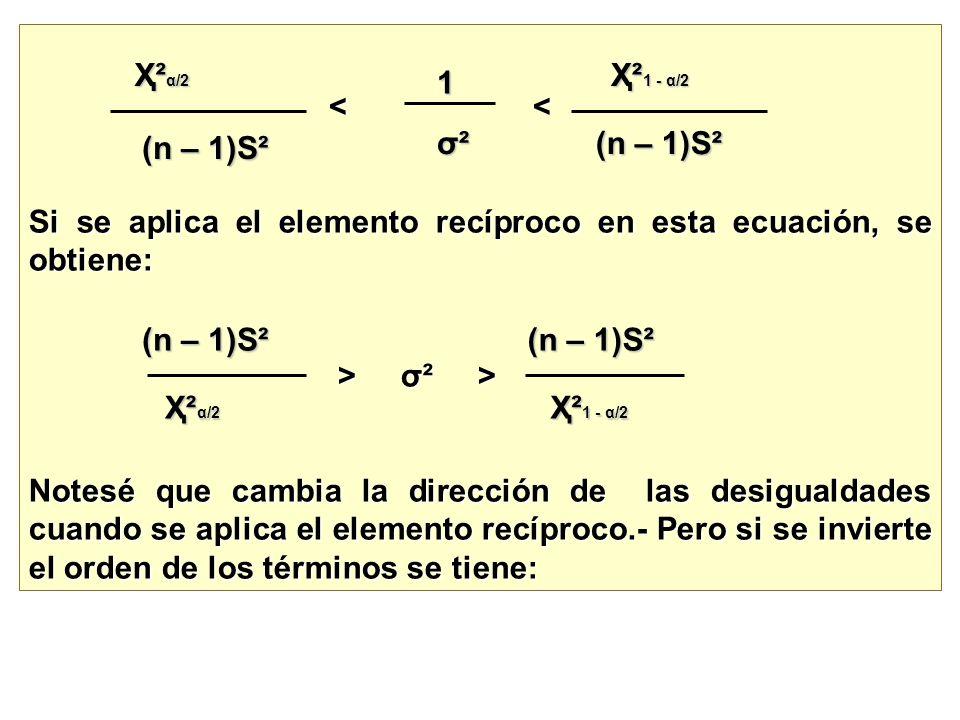 < < Si se aplica el elemento recíproco en esta ecuación, se obtiene: > σ² >