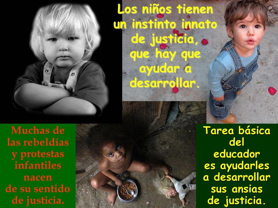 Los niños tienen un instinto innato de justicia, que hay que ayudar a