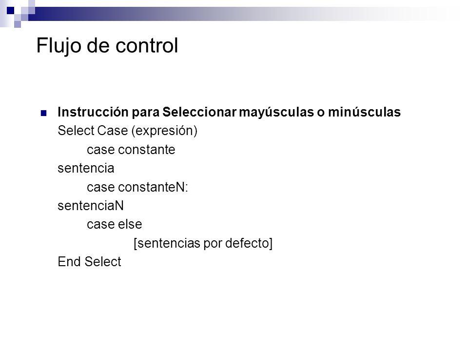 Flujo de control Instrucción para Seleccionar mayúsculas o minúsculas