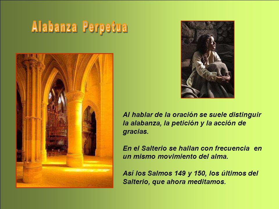 Alabanza Perpetua Al hablar de la oración se suele distinguir la alabanza, la petición y la acción de gracias.