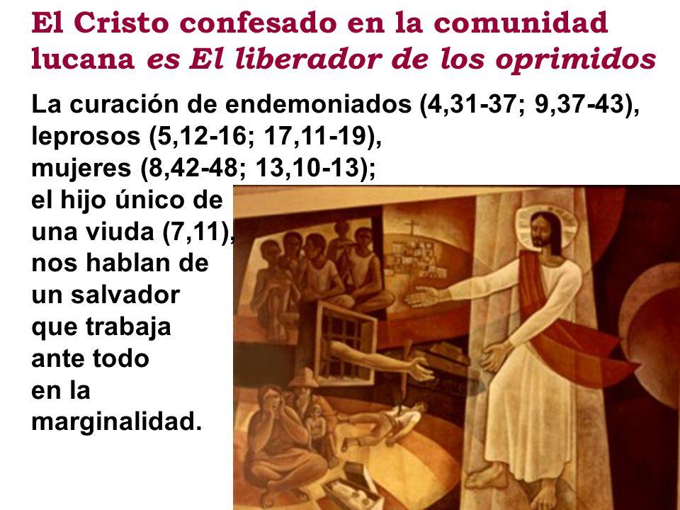 El Cristo confesado en la comunidad lucana es El liberador de los oprimidos