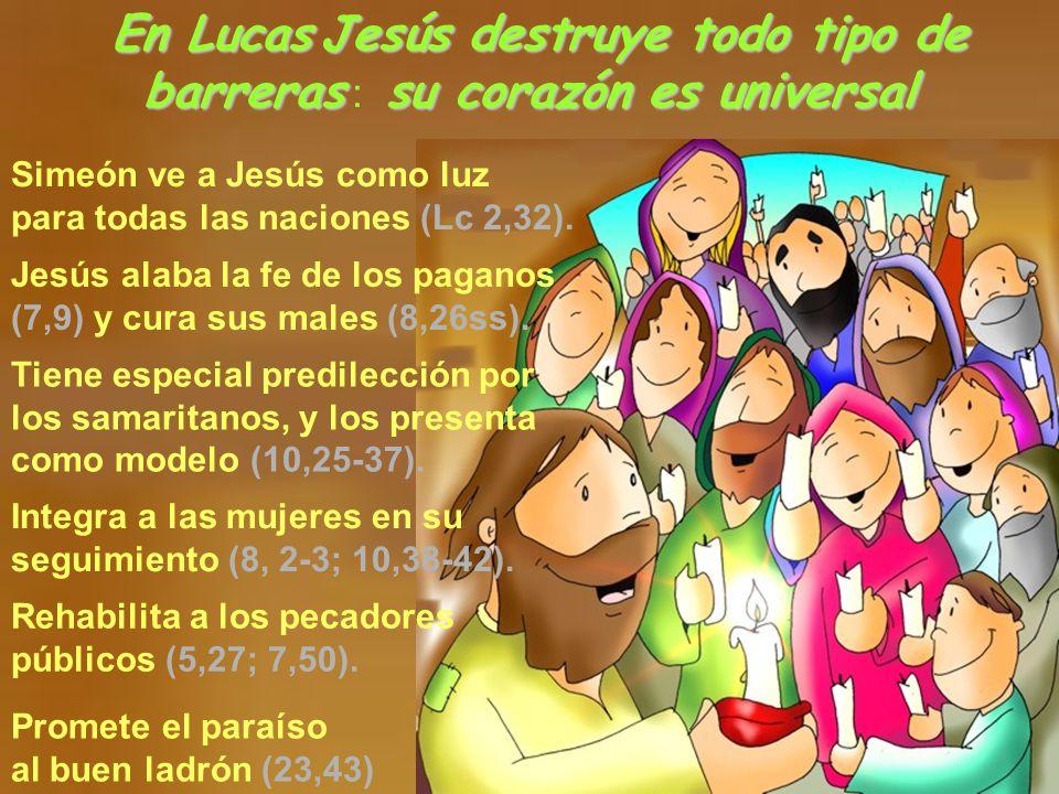 En Lucas Jesús destruye todo tipo de barreras : su corazón es universal