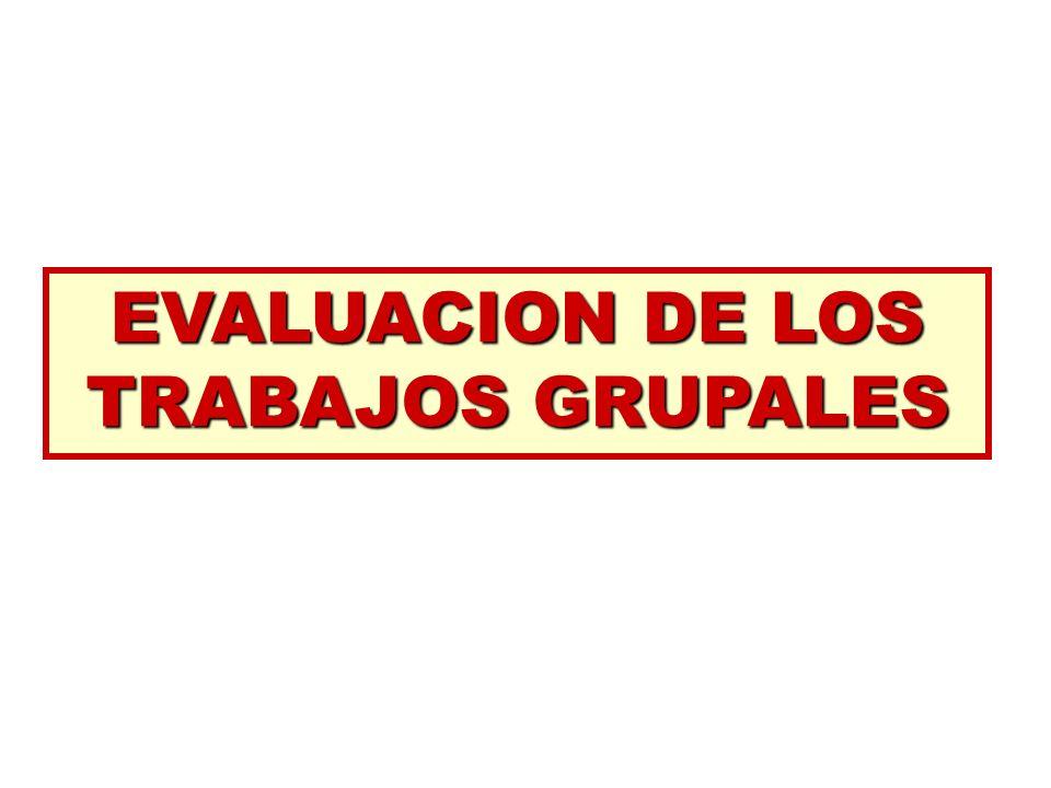 EVALUACION DE LOS TRABAJOS GRUPALES