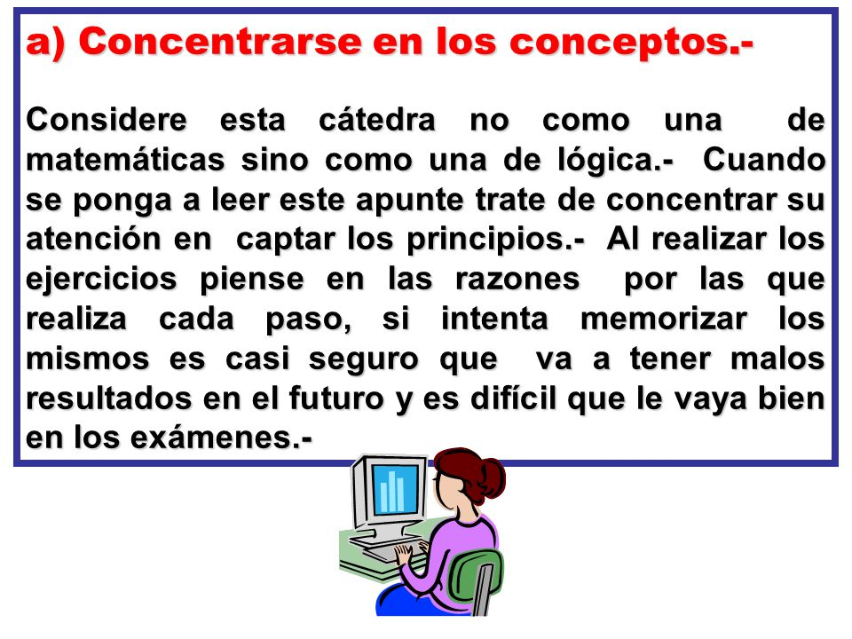 Concentrarse en los conceptos.-