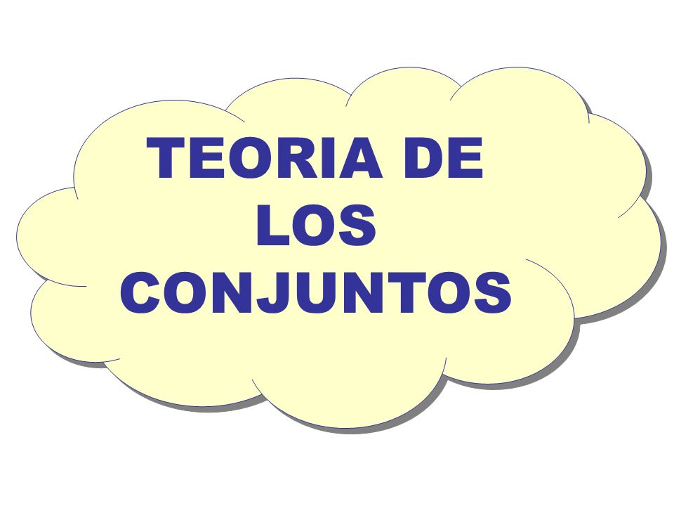 TEORIA DE LOS CONJUNTOS