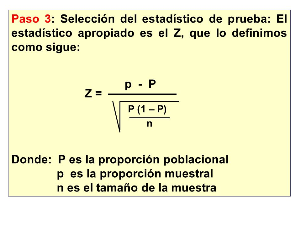 Donde: P es la proporción poblacional p es la proporción muestral