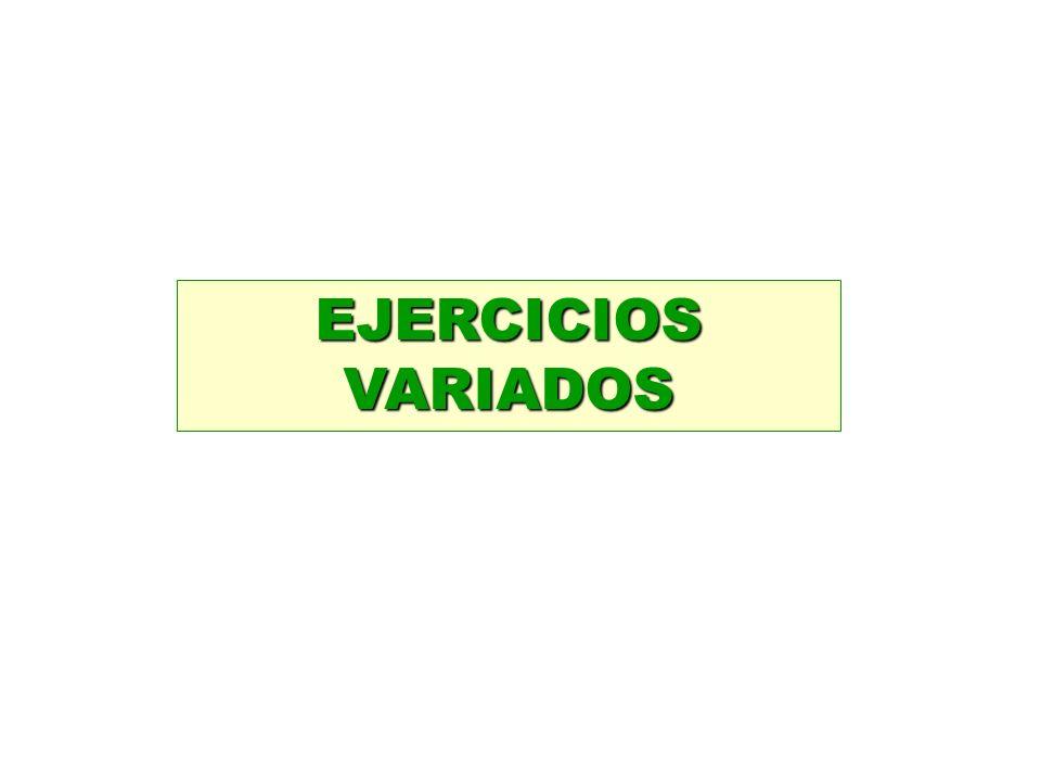 EJERCICIOS VARIADOS