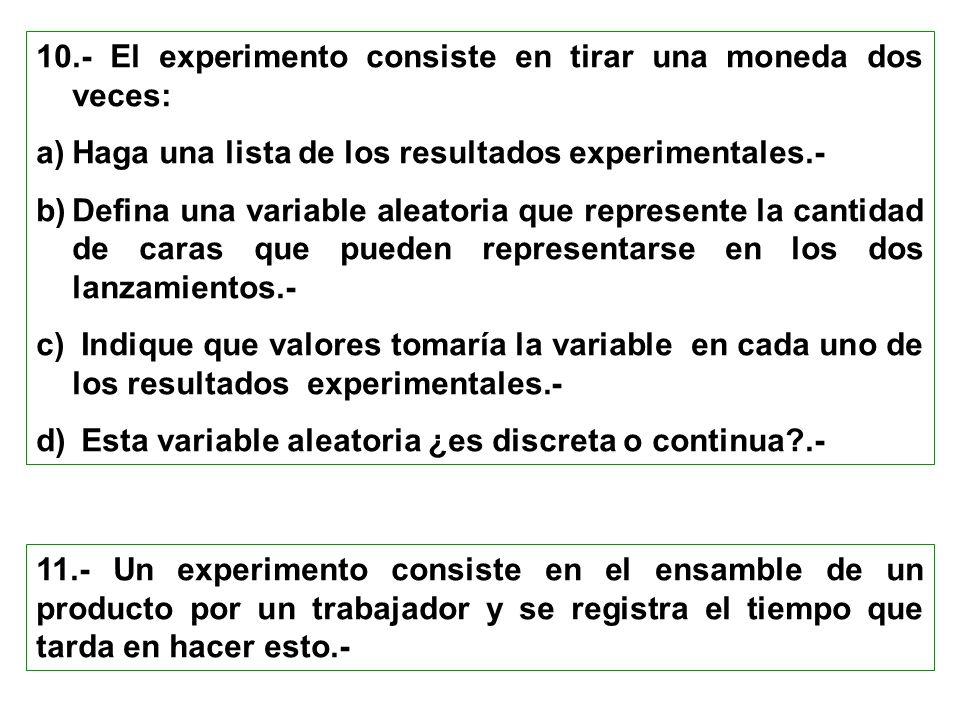 10.- El experimento consiste en tirar una moneda dos veces: