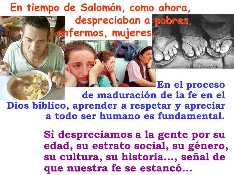 En tiempo de Salomón, como ahora,. despreciaban a pobres,