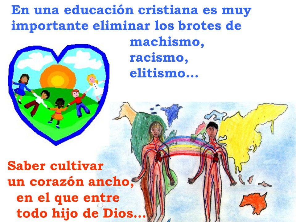 En una educación cristiana es muy importante eliminar los brotes de