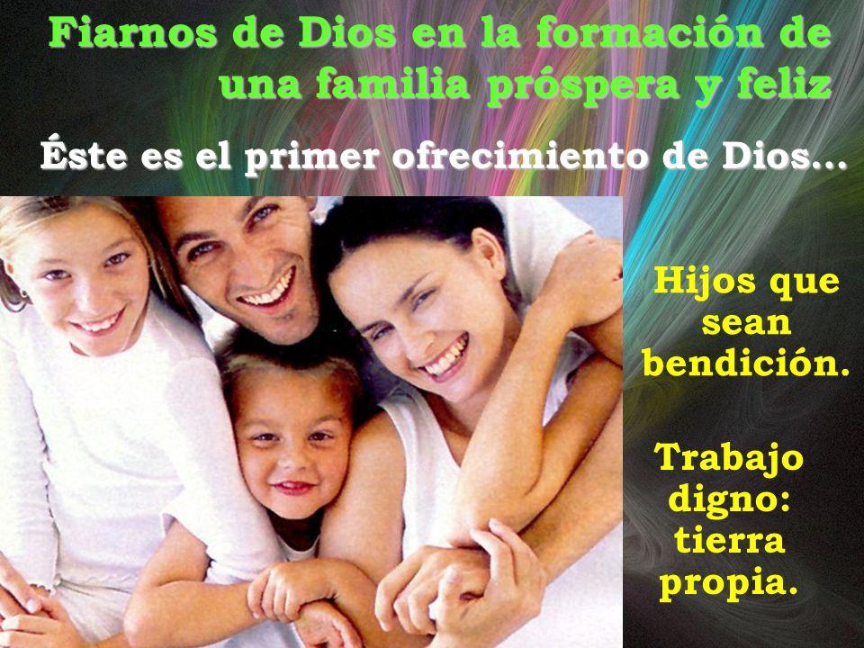 Fiarnos de Dios en la formación de una familia próspera y feliz