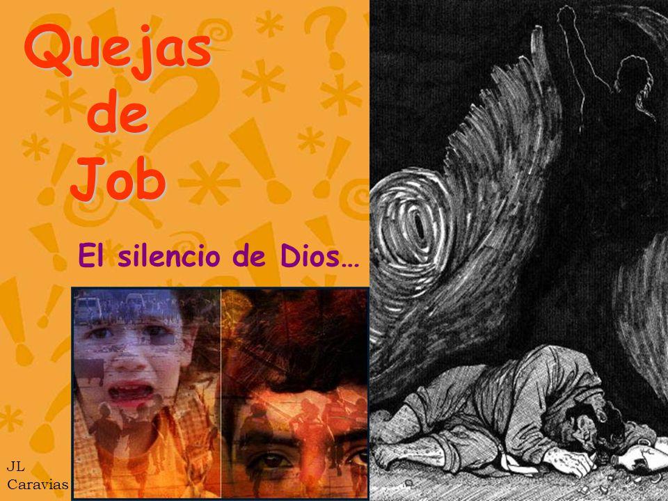 Quejas de Job El silencio de Dios… JL Caravias
